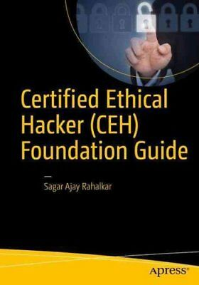 Certified Ethical Hacker (CEH) Foundation Guide by Sagar Rahalkar 9781484223246