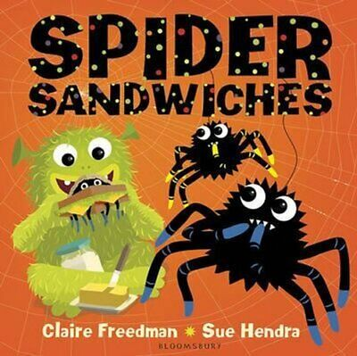 Spider Sandwiches by Claire Freedman 9781408852583 (Board book, 2015)