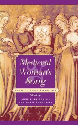 The Middle Ages: Medieval Woman's Song : Cross-Cultural Approaches (2001,...