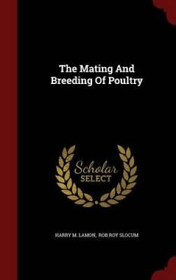 The Mating and Breeding of Poultry by Harry M. Lamon (2015, Hardcover)
