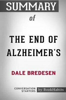 Summary of The End of Alzheimer's by Dale Bredesen Conversation... 9781389315954
