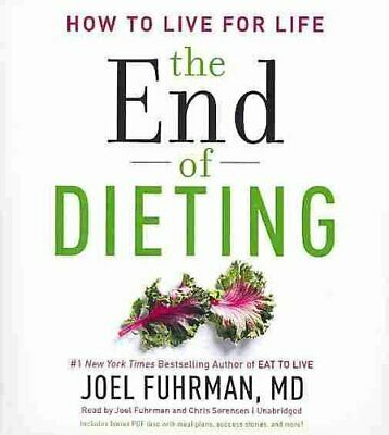 The End of Dieting How to Live for Life by Joel Fuhrman MD 9781482992595