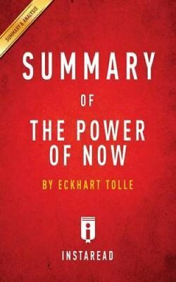 The Power of Now : By Eckhart Tolle - Summary and Analysis by InstaRead...