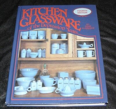 Kitchen Glassware of the Depression Years by Gene Florence 4th Edition Hardback