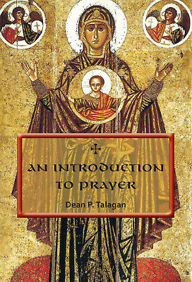An Introduction to Prayer -Orthodox Booklet by Fr. Dean Talagan -NEW