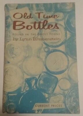 Old Time Bottles Found In The Ghost Towns by Lynn Blumenstein 1963-1966