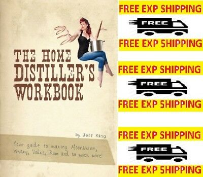 The Home Distiller's Workbook:Your Guide by Jeff King Whiskey Spirits Paperback