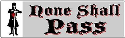 NONE SHALL PASS Novelty Bumper Sticker/Decal Monty Python funny