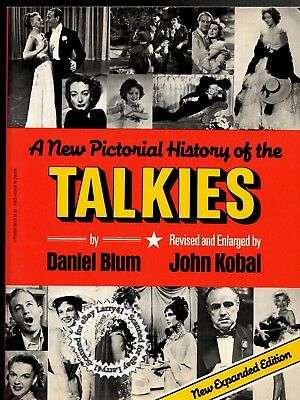 A Pictorial History Of The TALKIES with 4,500 movie photos, Revised, Enlarged