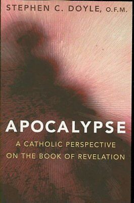 Apocalypse : A Catholic Perspective on the Book of Revelation by Stephen C....