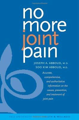 No More Joint Pain (Yale University Press Health & Wellness) By .9780300111750