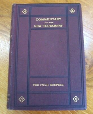 Commentary On The New Testament 1893 The Four Gospels with Maps & Plans- Hb