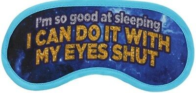 I'm So Good at Sleeping I Can Do It with My Eyes Shut Sleeping Mask Travel Home