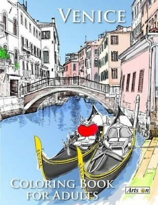 Venice Coloring Book for Adults Relax and Color Famous Landmark... 9781533284853
