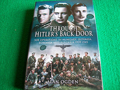 Through Hitler's Back Door: SOE Operations in Hungary, Slovakia, Romania and Bul