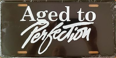 Aged To Perfection...Embossed License Plate (LP-1109-242)
