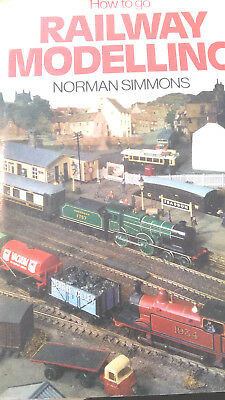 How To Go Railway Modelling..norman Simmons 1975 Ed...verygood..illustrated