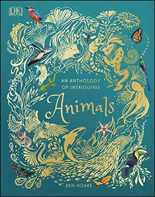 Anthology of Intriguing Animals - DK- by Ben Hoare