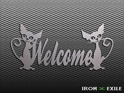 WELCOME CAT -- Sign Metal Home Kitten Pet Sign Wall Art Plasma Cut Out Scary