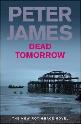 Dead Tomorrow By Peter James. 9780230710849