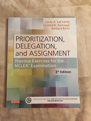 Prioritization Delegation and Assignment : Practice Exercises for the NCLEX