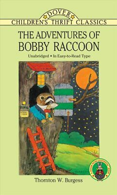 Dover Children's Thrift Classics: The Adventures of Bobby Raccoon by Thornton...