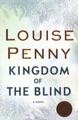 Chief Inspector Gamache Novel: Kingdom of the Blind #14 by Penny, Louise