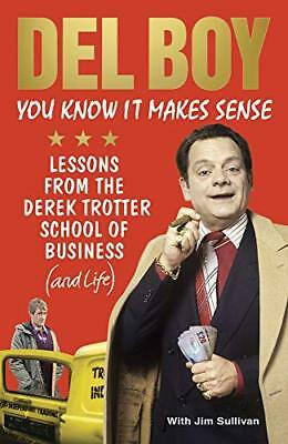 You Know it Makes Sense: Lessons from the Derek Trotter School of Business (and