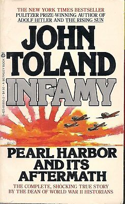 Infamy by John Toland (Pearl Harbor and its Aftermath)