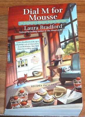 LAURA BRADFORD Dial M For Mousse *FINE L/N* Emergency Dessert Squad #3 w/Recipes