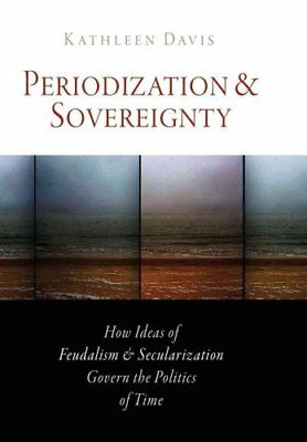 The Middle Ages: Periodization and Sovereignty : How Ideas of Feudalism and...