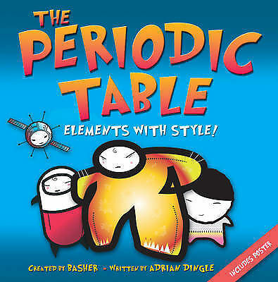 NEW the PERIODIC TABLE : POSTER - Elements with Style! book  KS2 / 3 Basher