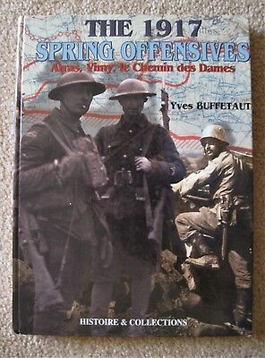 1917 Spring Offensives : Arras, Vimy, le Chemin des Dames by Yves Buffetaut