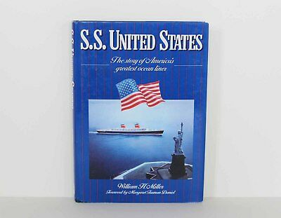 The Story of America's Greatest Ocean Liner S.S. UNITED STATES William H. Miller