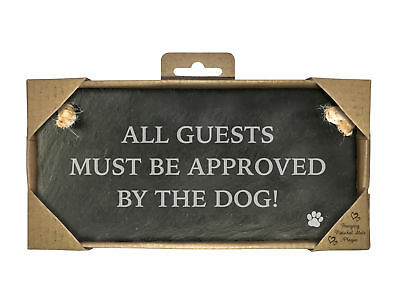 All Guests Must Be Approved By The Dog - Slate Landscape