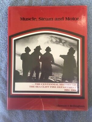 Muscle, Steam and Motor: Centennial History of the Sea Cliff Fire Department