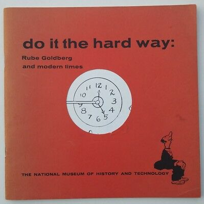 Do it the Hard Way: Rube Goldberg and Modern Times Museum Exhibition Book
