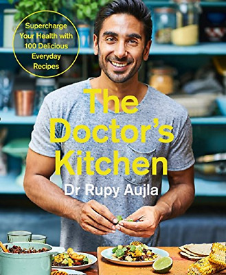 The Doctors Kitchen: Supercharge your health with 100 delicious everyday recipe