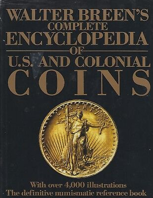 Complete encyclopedia of U.S. and Colonial coins by Walter Breen   Hardback book