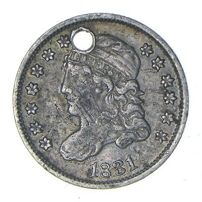 1831 Capped Bust Half Dime - Circulated - Condition: Holed *0145