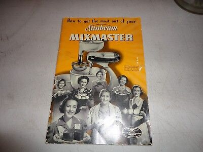 1950 - How To Get The Most Out Of Your Sunbeam Mixmaster - Recipe Book Model 7B