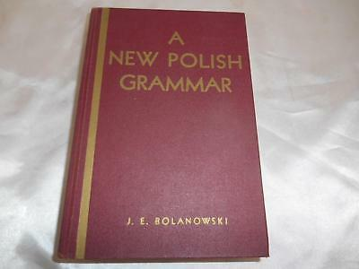Old Vtg 1938/1962 Book A NEW POLISH GRAMMAR by J.E. Bolanowski Ph.D. Hardcover