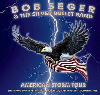 American Storm Tour (Live Radio Broadcast) - Bob Seger & The Silver Bullet Band
