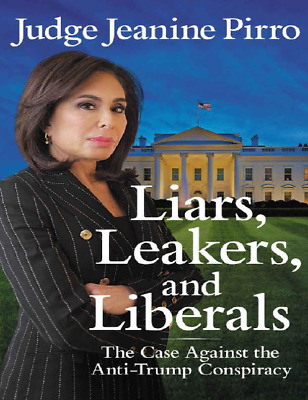 Liars, Leakers and Liberals: The Case Against the Anti-Trump E-B00k [pdf + ePub]