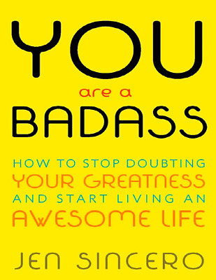 You Are a Badass : How to Stop Doubting Your Greatness E-B00k [pdf + ePub]