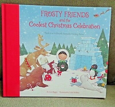 2018 Hallmark Book FROSTY FRIENDS and the COOLEST CHRISTMAS CELEBRATION