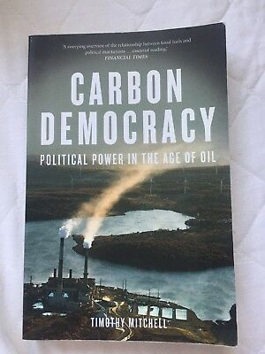 Carbon Democracy: Political Power in the Age of Oil by Timothy Mitchell...