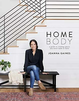 Homebody: A Guide to Creating Spaces You Never Want ..... by Joanna Gaines (PDF)