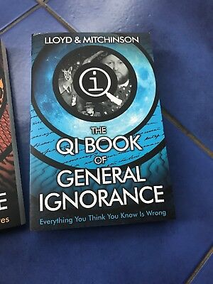 QI: The Book of General Ignorance - The Noticeably by John Lloyd, John...