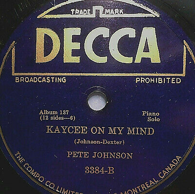 "PETE JOHNSON ""Kaycee On My Mind / Blues On The Down"" Decca 1940 78rpm 10"""